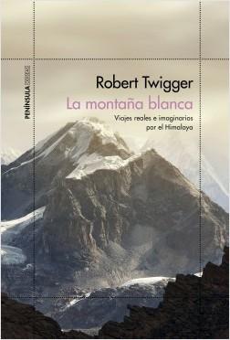 portada_la-montana-blanca_robert-twigger_201906141058